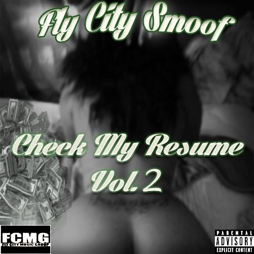 Stony Smoof - Check My Resume Volume 2 Hosted by FLY CITY Mixtape - check my resume