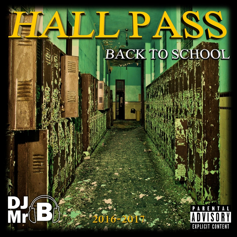Hall Pass (back To School Mixtape by Various Artists Hosted by DJ MRB