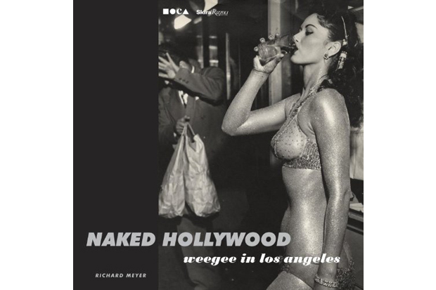 Image of Naked Hollywood: Weegee in Los Angeles