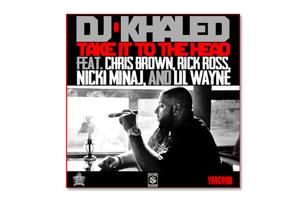Image of DJ Khaled featuring Chris Brown, Rick Ross, Nicki Minaj & Lil Wayne – Take It To The Head