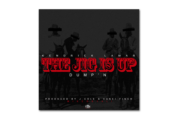 Image of Kendrick Lamar - The Jig Is Up (Dump&#039;n) (Produced by J. Cole and Canei Finch)