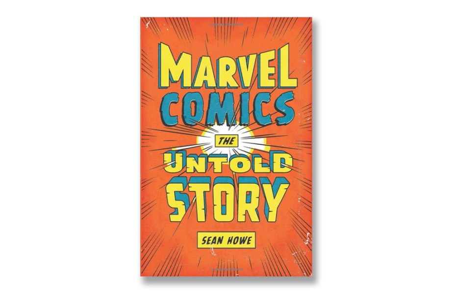 Image of Marvel Comics: The Untold Story - A Book Revealing Behind the Scenes Personalities