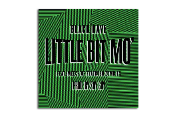 Image of Black Dave featuring Meech (of Flatbush Zombies) - Little Bit Mo (Produced by Shy Beats)