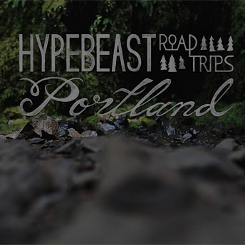 Image of Hypebeast Road Trips Portland
