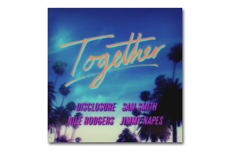 Image of Disclosure x Nile Rodgers x Sam Smith x Jimmy Napes – Together