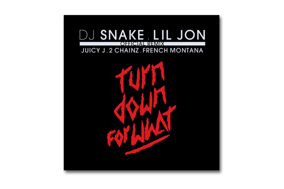 Image of Lil Jon & DJ Snake Featuring Juicy J, 2 Chainz & French Montana – Turn Down For What (Remix)