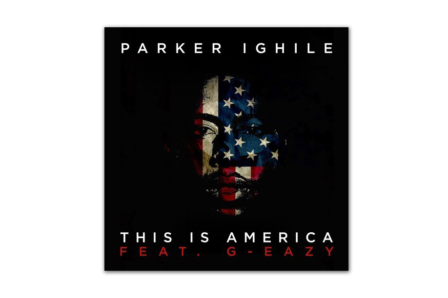 Image of Parker Ighile featuring G-Eazy - This Is America