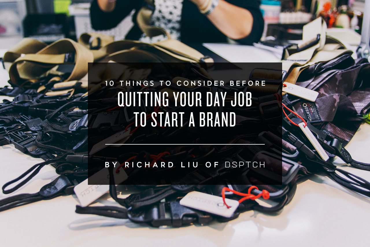 Image of 10 Things to Consider Before Quitting Your Day Job to Start a Brand with Richard Liu of DSPTCH