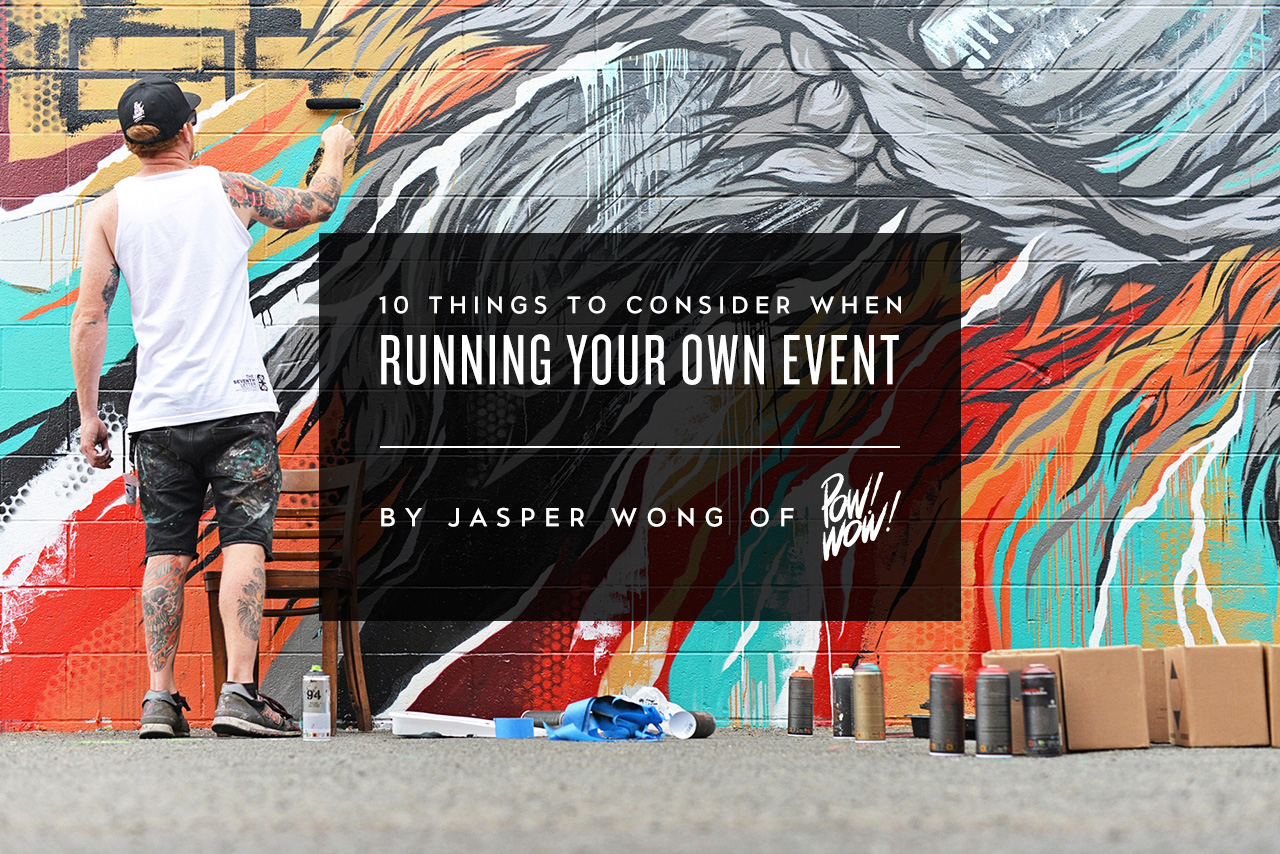 Image of 10 Things to Consider When Running Your Own Event by Jasper Wong of POW! WOW!