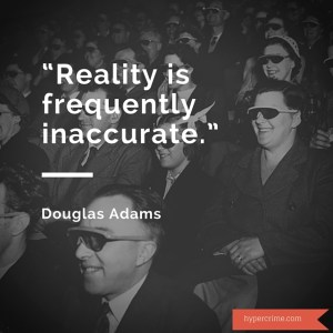 Reality is Frequently Inaccurate