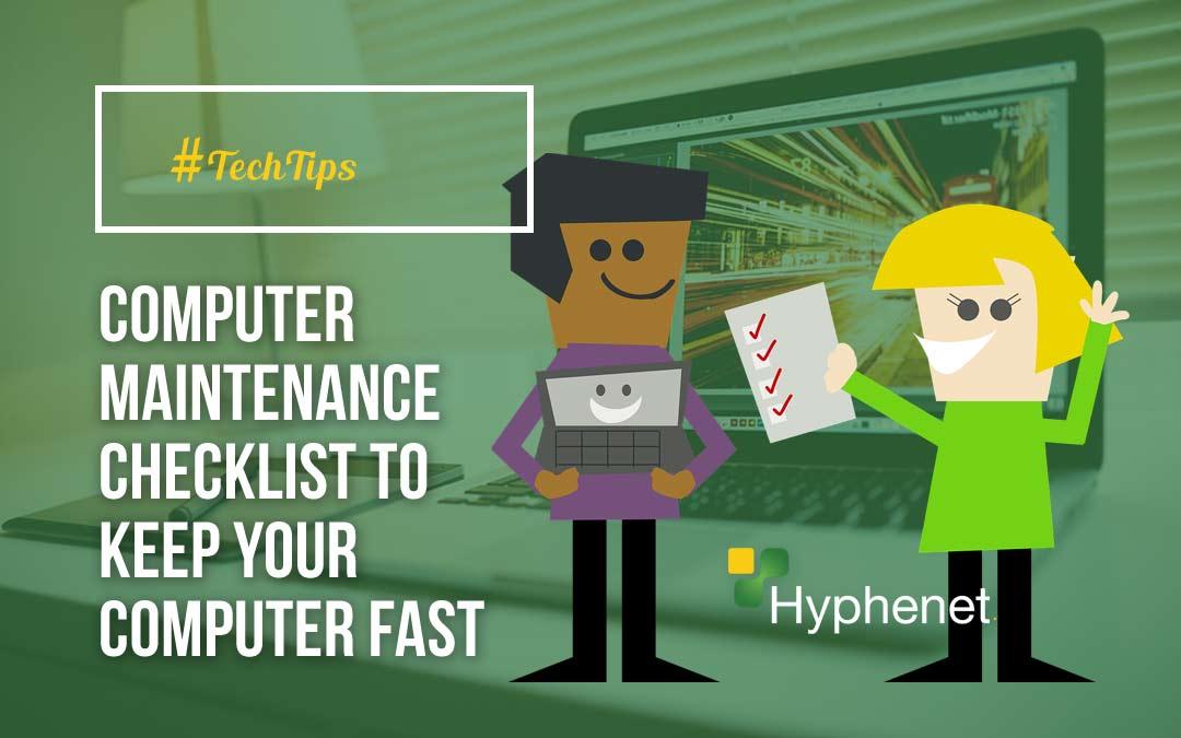 Computer Maintenance Checklist - Happy Computer Tips - Hyphenet - equipment checklist