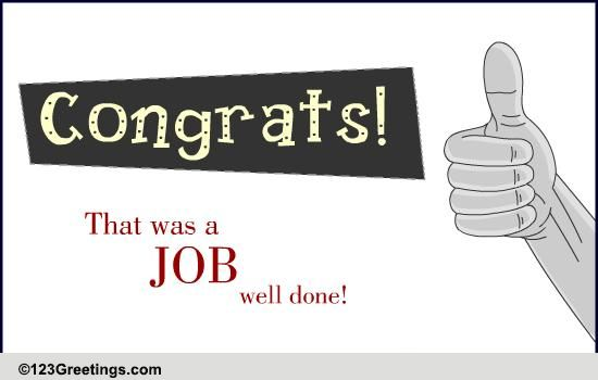 A Job Well Done! Free Congratulations eCards, Greeting Cards 123 - job well done