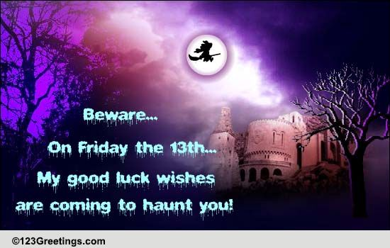 Birthday Greetings Please Coming To Haunt You... Free Friday The 13th Ecards