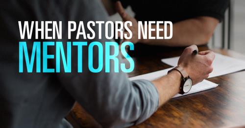 Mentoring for Pastors How to find the right mentor at the right - how to find mentors