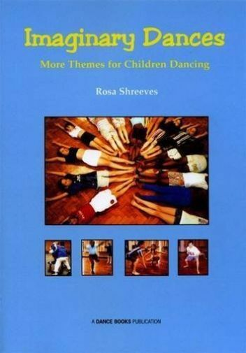 Imaginary Dances More Themes for Children Dancing 9781852731441 for