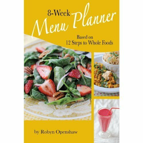 8-week Menu Planner Based on 12 Steps to Whole Foods by Robyn