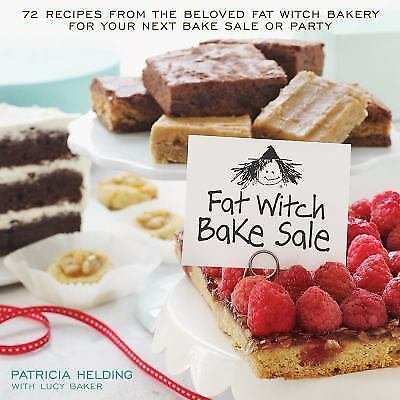 Fat Witch Bake Sale  72 Recipes from the Beloved Fat Witch Bakery