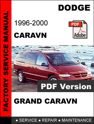 DODGE CARAVAN 1996 1997 1998 1999 2000 SERVICE REPAIR MANUAL +