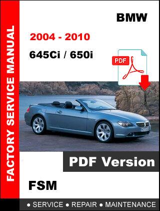 BMW 2004 - 2010 645Ci 650i SERVICE REPAIR WORKSHOP SHOP MANUAL +