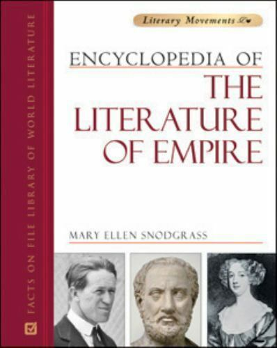 Literary Movements Encyclopedia of the Literature of Empire by Mary