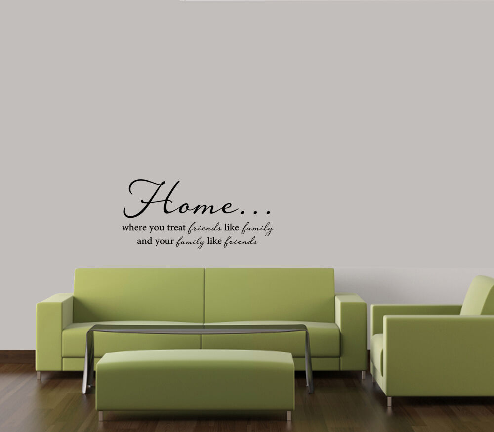 Wall Decal Quote Home Where You Treat Your Friends Like Family Sticker Quotes For Sale Online Ebay