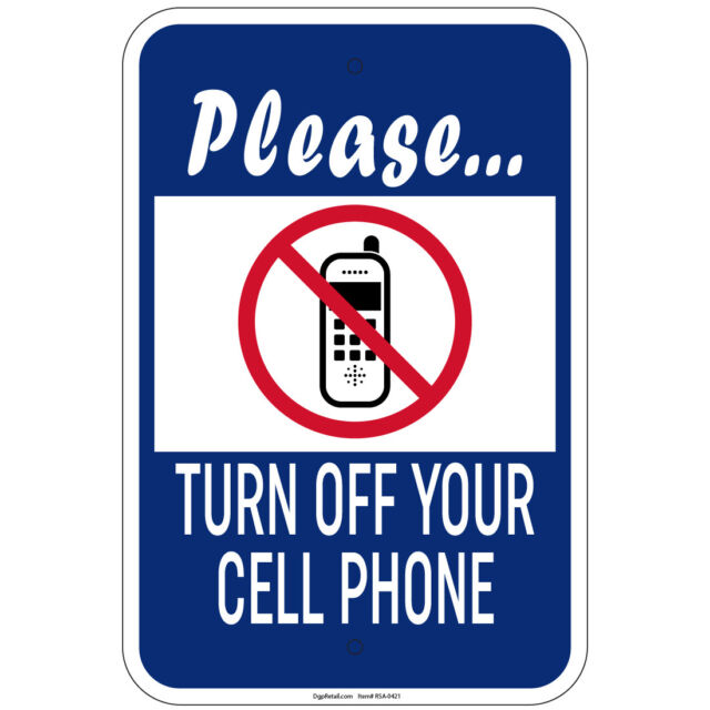 Please Turn off Your Cell Phone Sign 12 X 18 Heavy Gauge Aluminum - Turn Off Cell Phone Sign