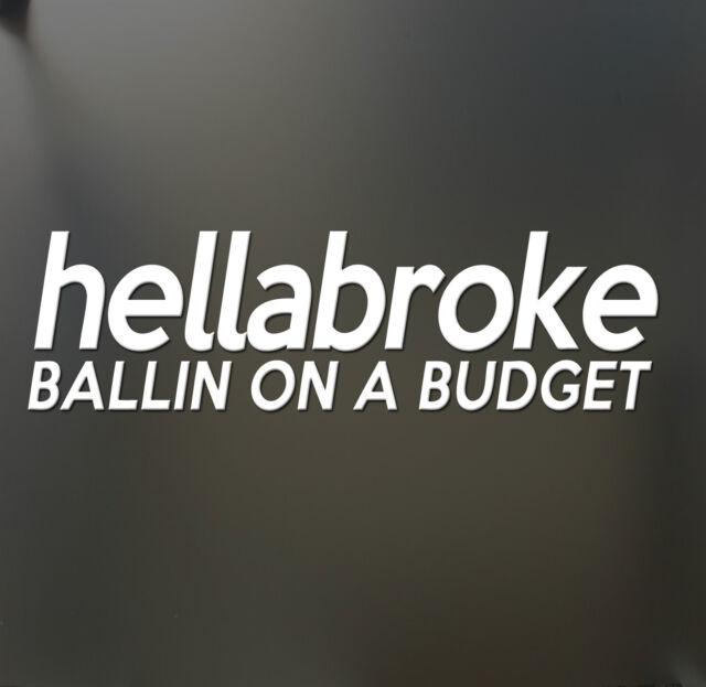 Hellabroke Ballin on a Budget Sticker JDM Drift Euro Lowered Fatlace