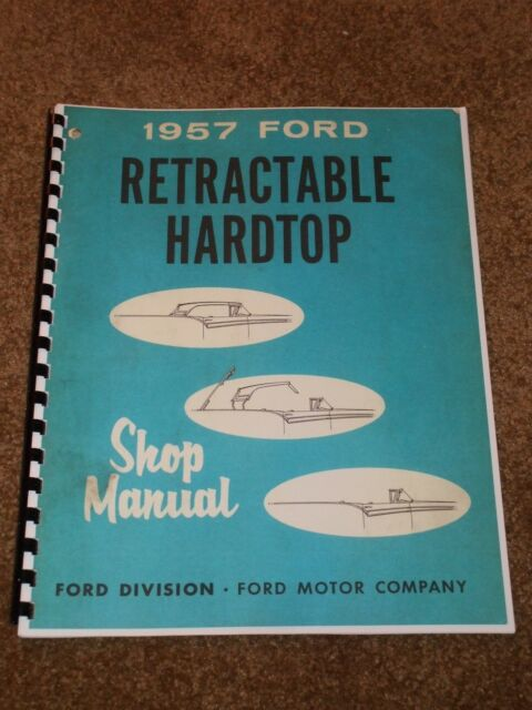 1957 Ford Retractable Hardtop Shop Manual for the Top, Fairlane 500