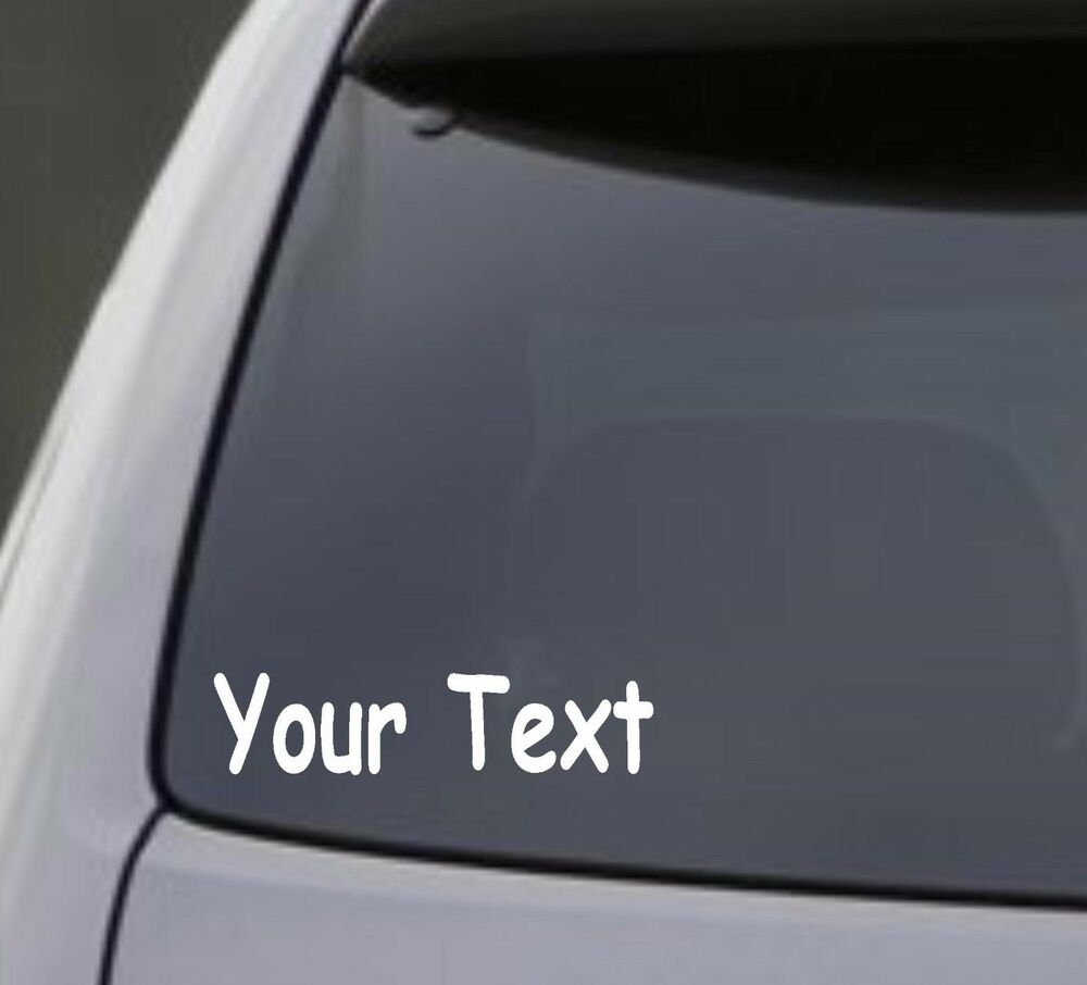 Your text vinyl decal sticker car window bumper custom 6