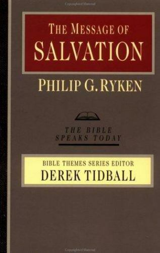 The Bible Speaks Today Bible Themes The Message of Salvation  By
