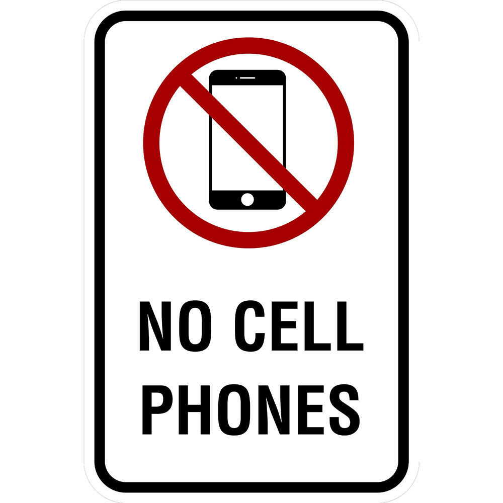 No Cell Phone Use - 12 x 18 - A Real Sign 10 Year 3M Warranty
