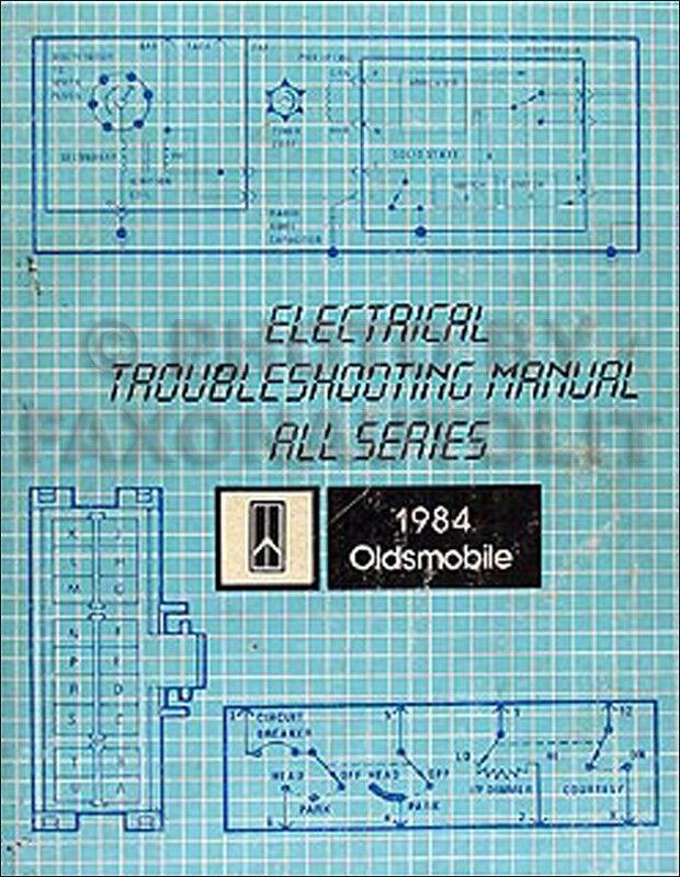 1984 Olds Electrical Troubleshooting Manual Oldsmobile Wiring