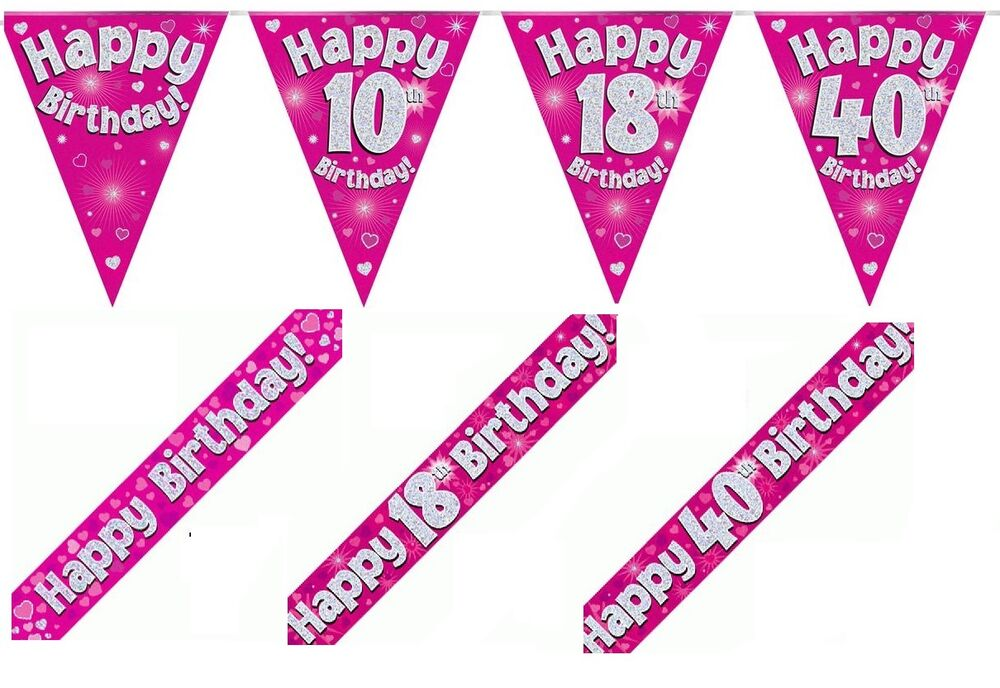 PINK HOLOGRAPHIC FOIL HAPPY BIRTHDAY BANNERS, BUNTING  BADGES AGES