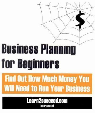 Business Planning for Beginners: Find Out How Much Money You Will Need to Run Yo 1552703568 | eBay