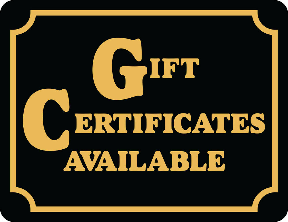 Gift Certificates Available Only Retail Store Business Policy Sign