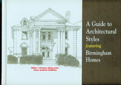 A Guide to ARCHITECTURAL STYLES featuring BIRMINGHAM AL ...