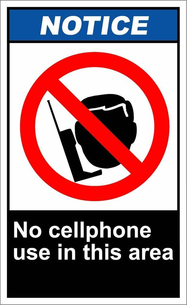 No Cell Phone Use In This Area Notice OSHA / ANSI LABEL DECAL