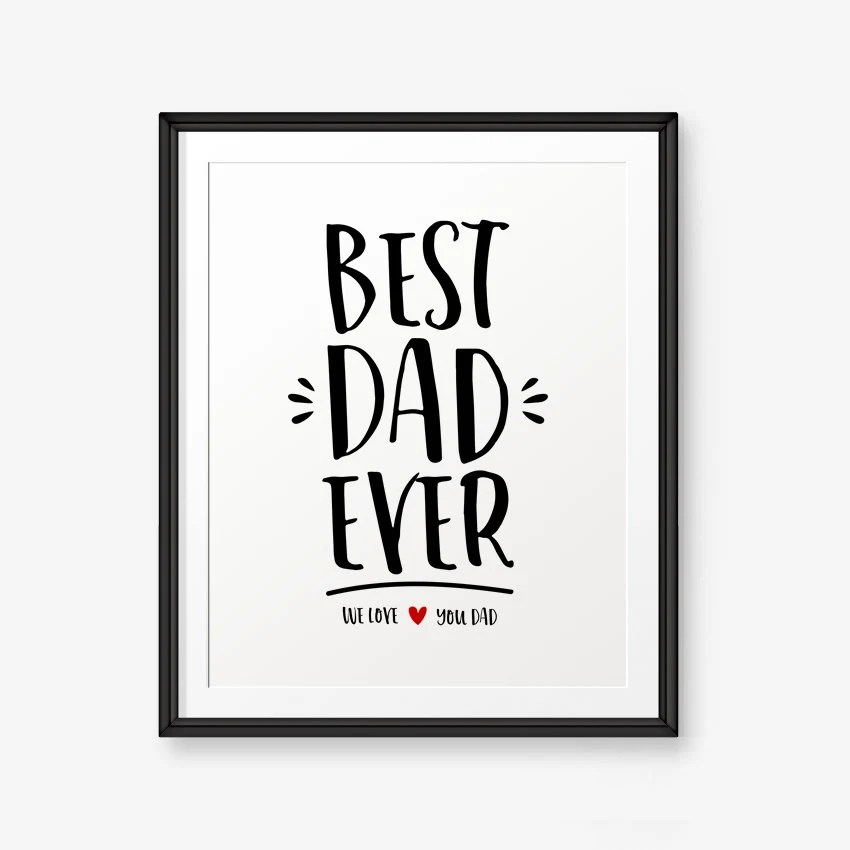 Best DAD Ever We love you Dad Father day art gifts for Dad Etsy