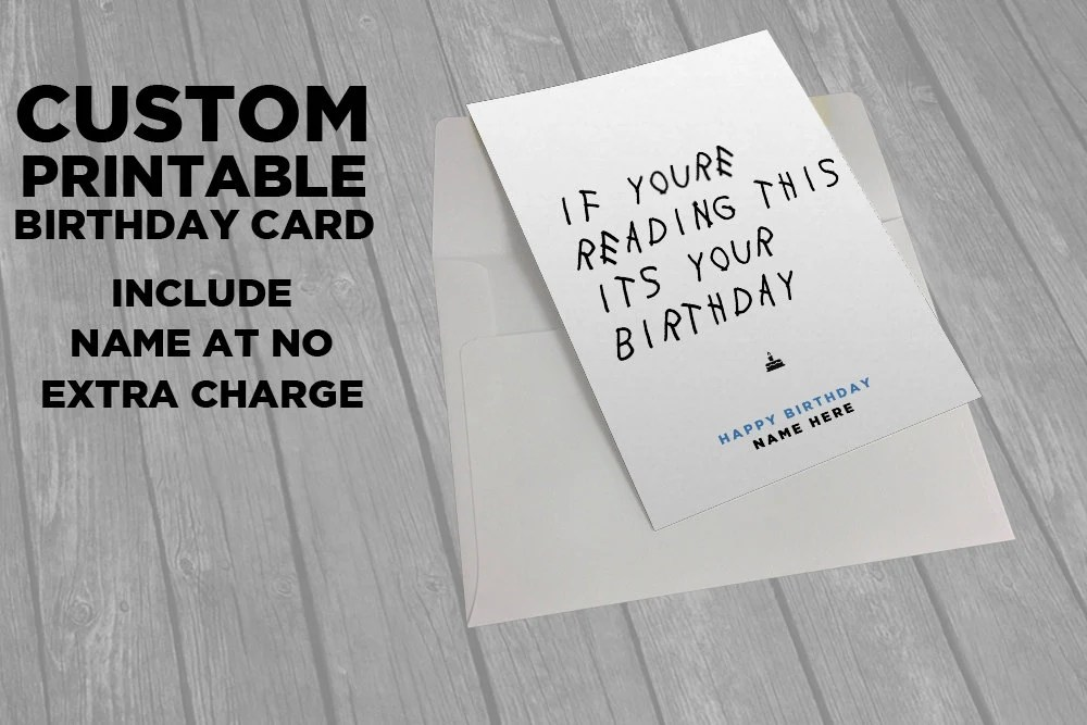Drake Printable Birthday Card If You\u0027re Reading This Etsy
