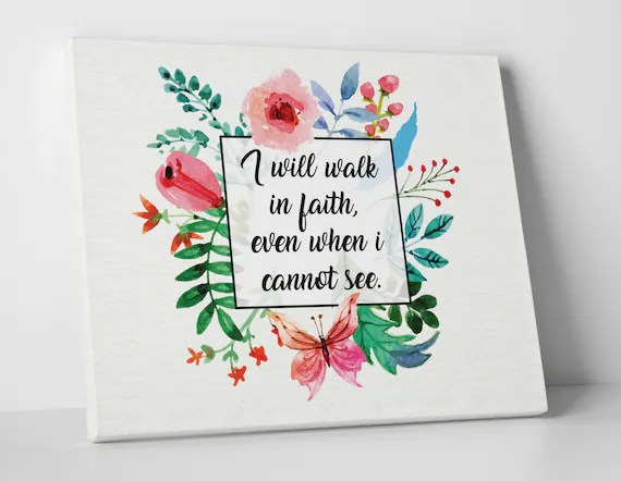 Christian wall art - Bible Verse Quote - I will walk in faith