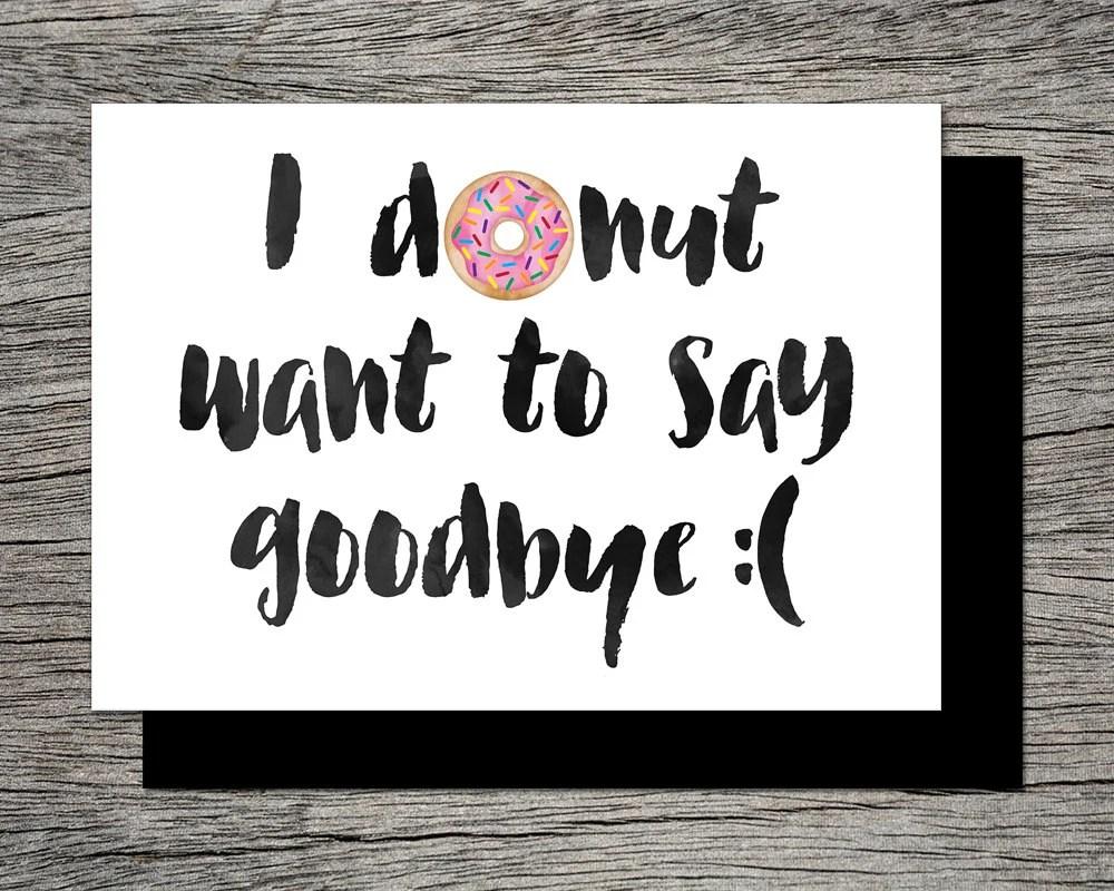 Printable Farewell Card /Printable Goodbye Card I DONUT want Etsy