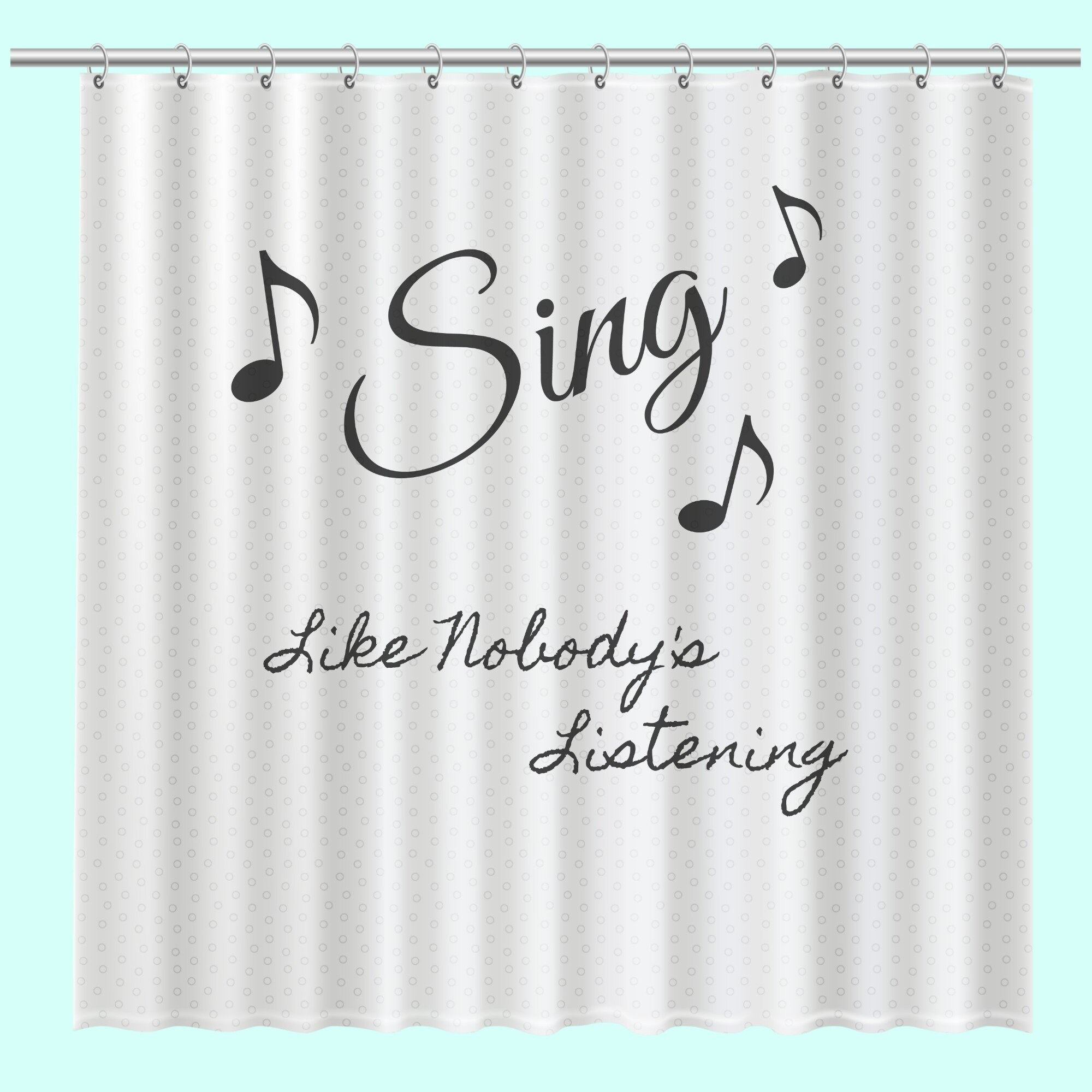 74 Shower Curtain Sing Like Nobody S Listening Shower Curtain Unique Gift For Singer