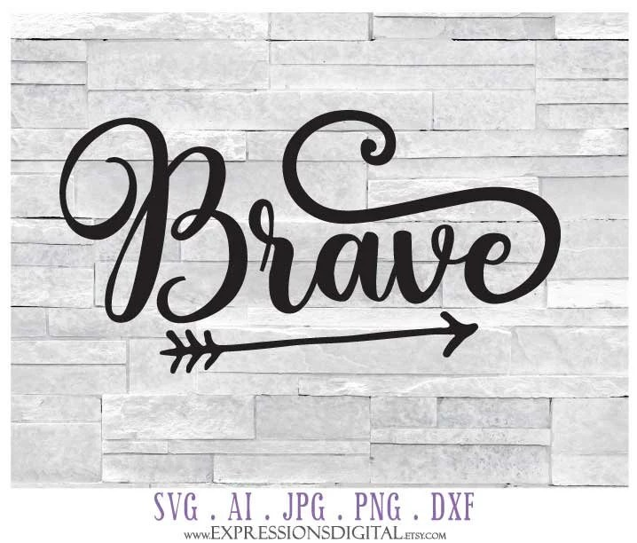 Brave SVG Digital Download Quote File Clipart Words to Cut Etsy
