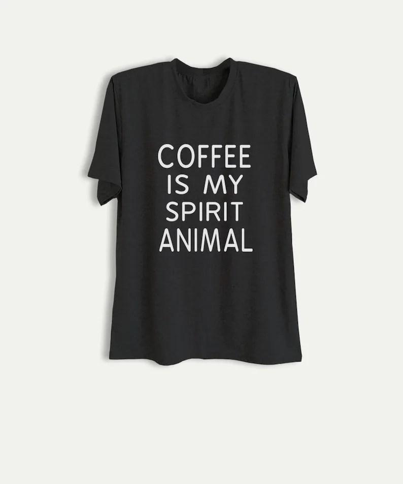 Coffee T Shirt Funny Shirts with sayings Slogan Tee Tumblr Etsy