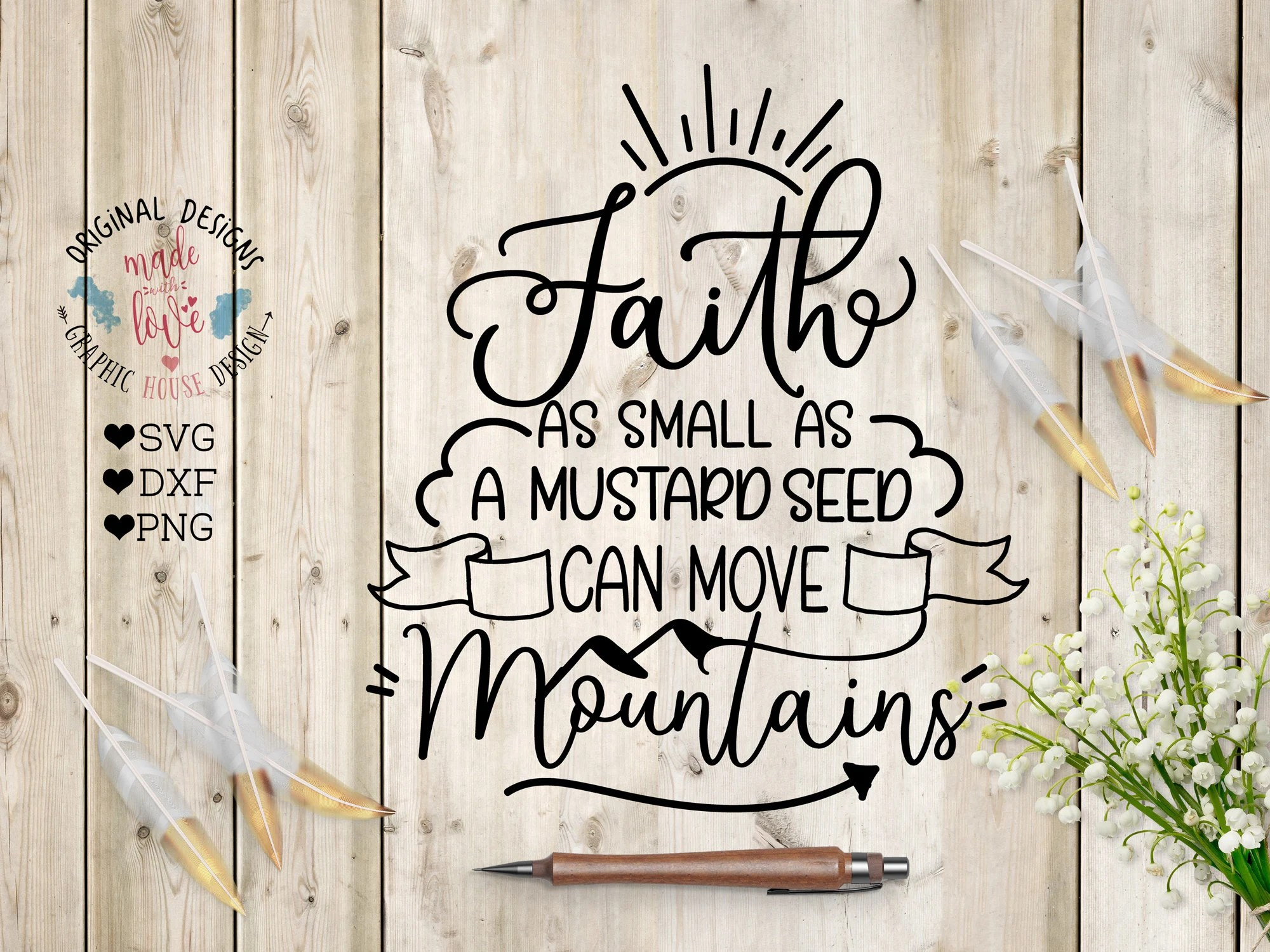 Tuinkas Pro Serre 3 Faith Svg Faith As Small As A Mustard Seed Can Move Mountains Cut File In Svg Dxf Png Bible Verse Svg Christian Svg Scripture Svg