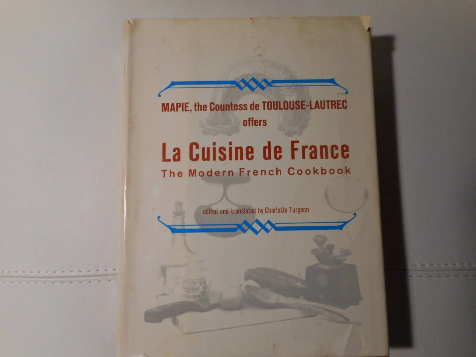 Cuisine De France La Cuisine De France The Modern French Cookbook By Mapie 1964 Hardcover With Dust Jacket Ethnic Regional Cookbook France