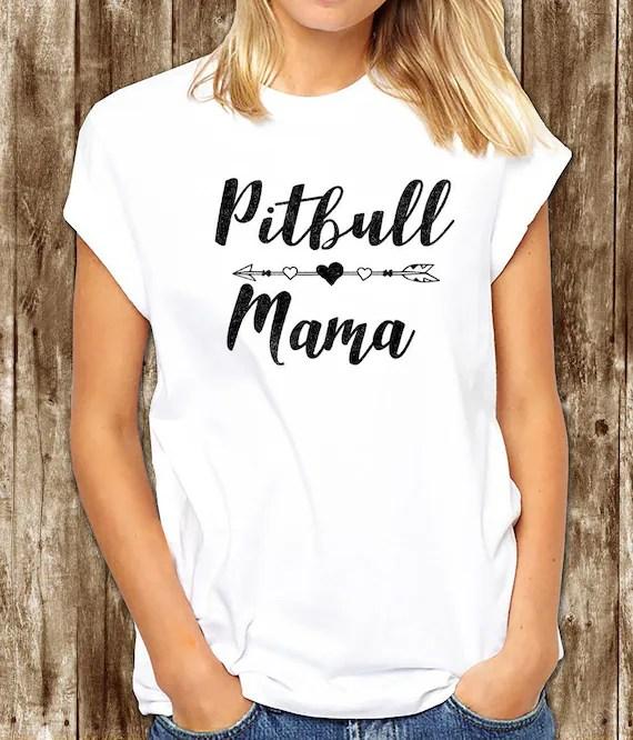 Pitbull mama pitbull t shirt pitbull mom pitbull pitbull Etsy