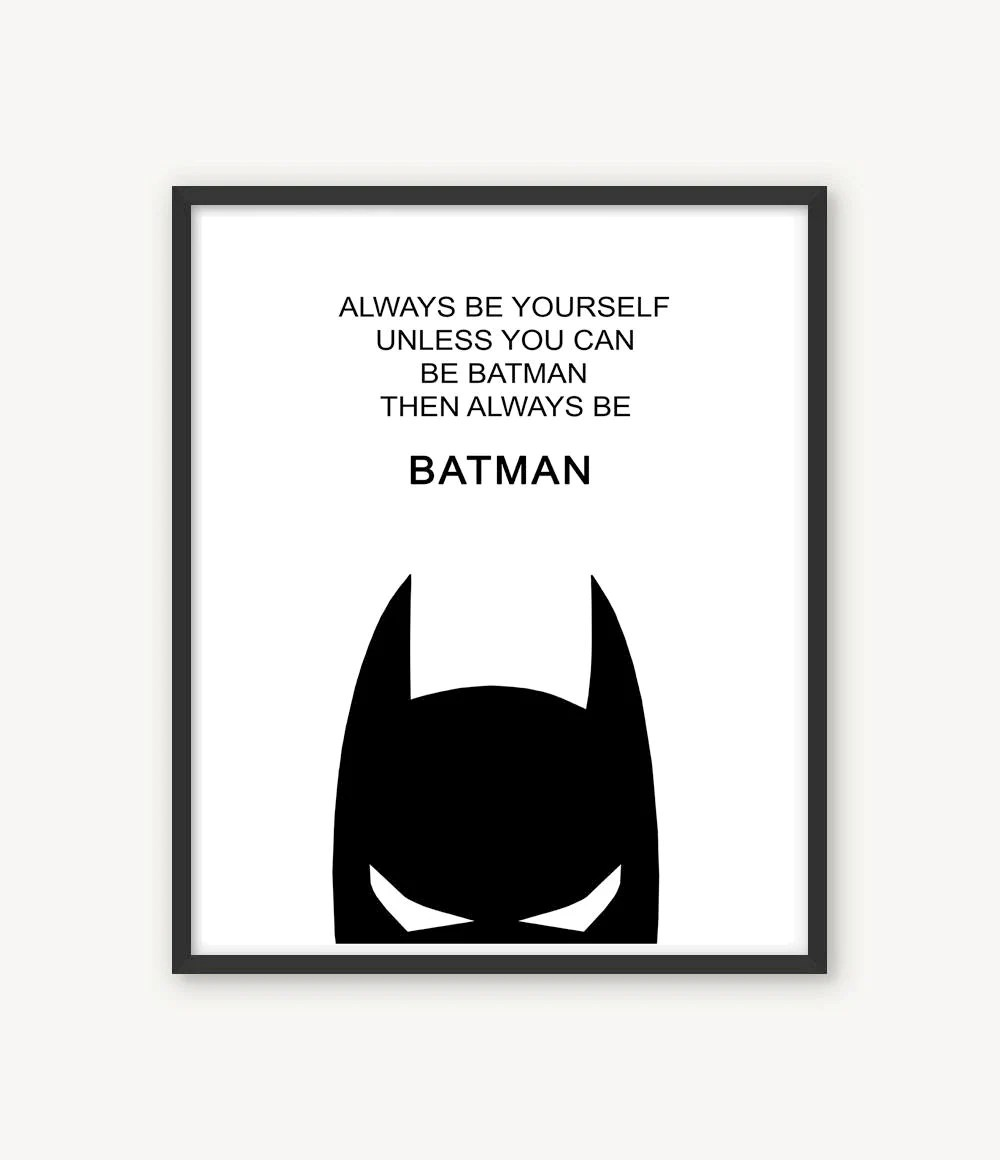 Batman Bettwäsche Always Be Yourself Unless You Can Be Batman Then Always Be Batman Nursery Decor Batman Poster Batman Print Superhero Batman Printable