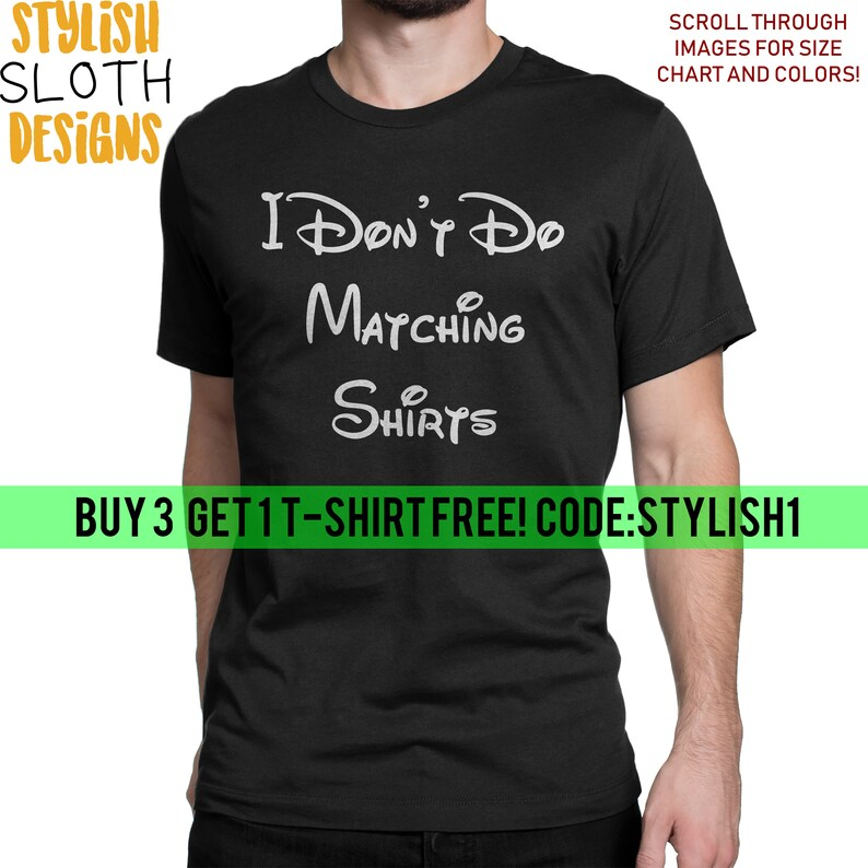 I don\u0027t do matching Shirts Matching T shirt Disney Family Etsy