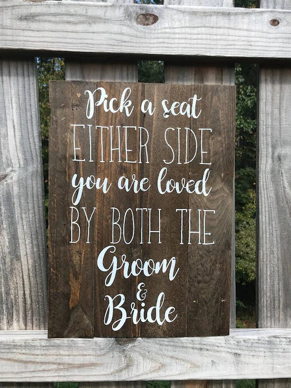 Pick A Seat Wedding Sign Wooden Wedding Sign No Seating Etsy